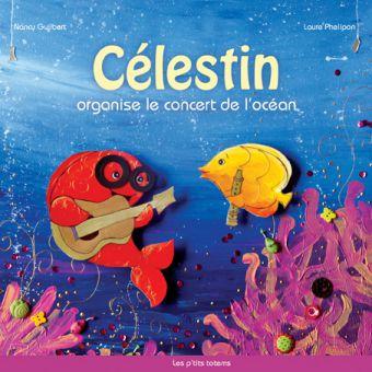 Célestin organise un concert dans l\'océan